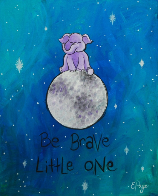 Be Brave Little One.jpg